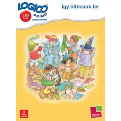 LOGICO Primo  feladatkártyák - Így öltözünk fel 4 éves kortól
